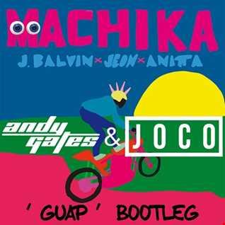 J Balvin, Jeon & Anitta - Machika (Andy Gates & JOCO 'Guap' Bootleg)
