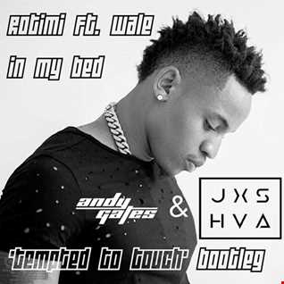 Rotimi ft. Wale - In My Bed (Andy Gates & JXSHVA 'Tempted To Touch' Bootleg)