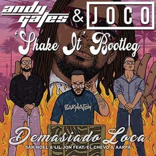 Sak Noel & Lil Jon ft. El Chevo & Aarpa - Demasiado Loca (Andy Gates & JOCO 'Shake It' Bootleg)