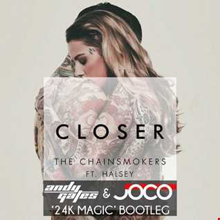 The Chainsmokers - Closer (Andy Gates & JOCO '24K Magic' Bootleg)