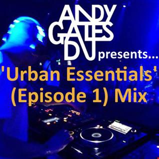 'Urban Essentials' (Episode 1) Mix