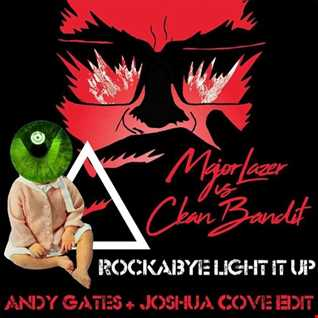 Rockabye Light It Up (Andy Gates & Joshua Cove Mashup) - Clean Bandit Vs Major Lazer
