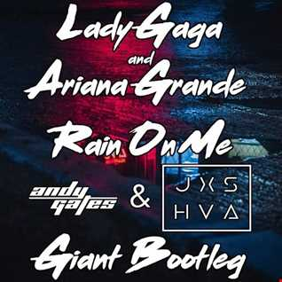Lady Gaga & Ariana Grande - Rain On Me (Andy Gates & JXSHVA 'Giant' Bootleg)