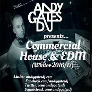 Andy Gates pres. 'Commercial House & EDM' (Winter 2016 17) Mix