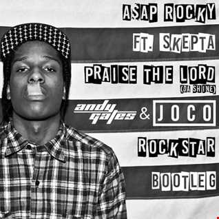 A$AP Rocky ft. Skepta - Praise The Lord (Da Shine) (Andy Gates & JOCO 'rockstar' Bootleg Dirty)