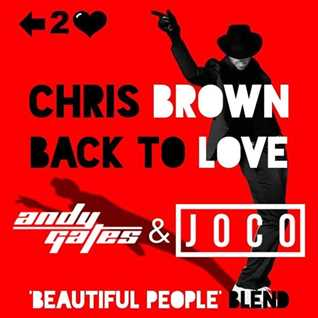Chris Brown - Back To Love (Andy Gates & JOCO 'Beautiful People' Blend)