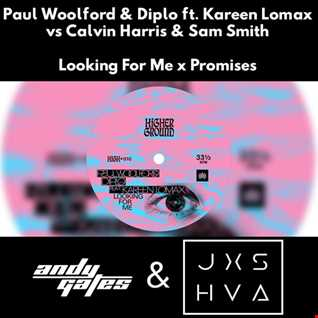 Paul Woolford & Diplo ft. Kareen Lomax Vs Calvin Harris & Sam Smith - Looking For Me x Promises (Andy Gates & JXSHVA Mashup)