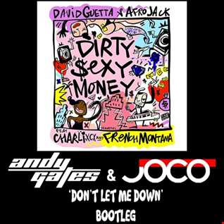 David Guetta & Afrojack ft. Charli XCX & French Montana - Dirty Sexy Money (Andy Gates & JOCO 'Don't Let Me Down' Bootleg)