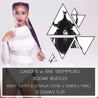 Bodak Beatles (Andy Gates & Joshua Cove 'Segway Flip') - Cardi B & SABER vs Rae Sremmurd & MAKJ