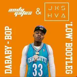 DaBaby - Bop (Andy Gates & JXSHVA 'Low' Bootleg) (Dirty)