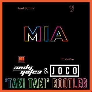 Bad Bunny ft. Drake - MIA (Andy Gates & JOCO 'Taki Taki' Bootleg)