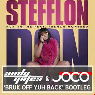 Stefflon Don ft. French Montana - Hurtin' Me (Andy Gates & JOCO 'Bruk Off Yuh Back' Bootleg)