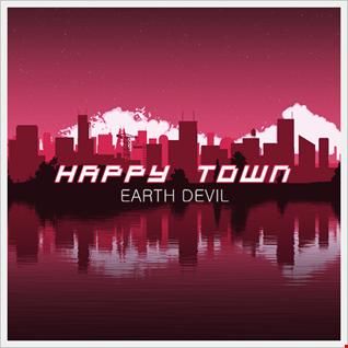 Earth Devil - Happy Town