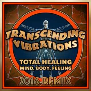 Transcending Vibrations ......  Total Healing   Mind, Body, Feeling ,xXx from NL