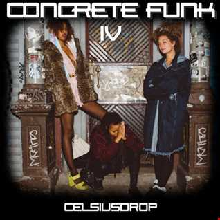 CONCRETE FUNK IV