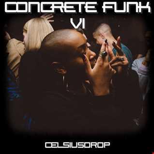 CONCRETE FUNK VI