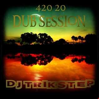 420 20 DUB SESSION