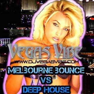 MELBOURNE BOUNCE VS DEEP HOUSE 2014 VEGAS VIBE MIX