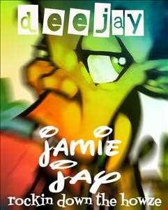 deejay jamie boy jay - rokin down the howze