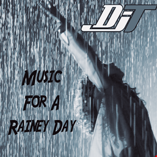 DJT   Music For A Rainey Day