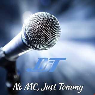 DJT   No MC, Just Tommy
