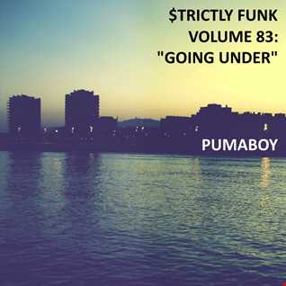 "$trictly Funk Volume 83: ""Going Under"""