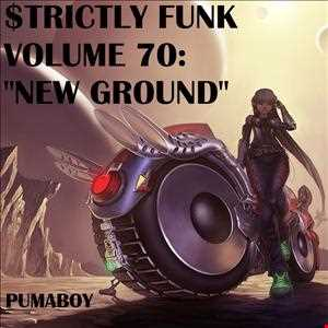 "$trictly Funk Volume 70: ""New Ground"""