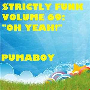 "$trictly Funk Volume 69: ""Oh Yeah!"""