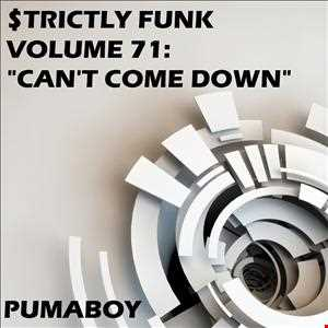 "$trictly Funk Volume 71: ""Can't Come Down"""