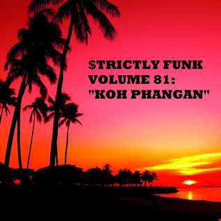 "$trictly Funk Volume 81: ""Koh Phangan"""