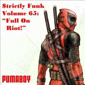 "$trictly Funk Volume 65: ""Full On Riot """