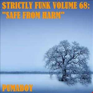 "$trictly Funk Volume 68: ""Safe From Harm"""