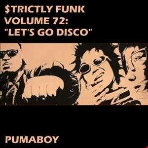 "$trictly Funk volume 72: ""Let's Go Disco"" (Funky House, 130 BPM, 320 kbps)"