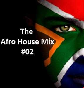 The Afro House Mix Vol. 2