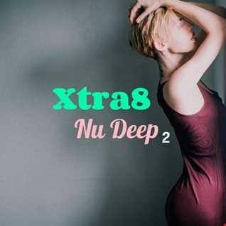 Xtra8 - Nu Deep 2