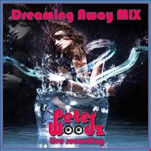 Peter Woodz - Dreaming away MIX