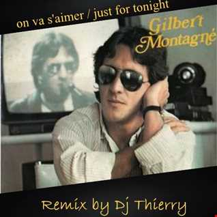 dj Thierry   remix on va s'aimer vs just for tonight