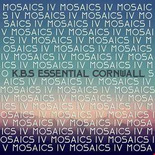 K.B.S - Mosaics 04 - Essential Cornwall 2 Hour Mix
