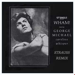 Careless Whisper (Strauss Mix)