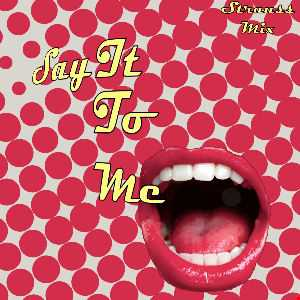 Say It To Me (Strauss Mix)