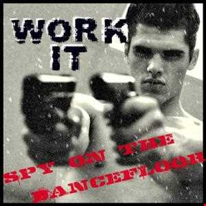 Work It- Spy on the Dancefloor (JAlanB 2013)