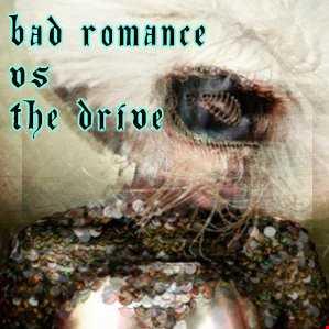 Bad Romance vs The Drive- Tribal