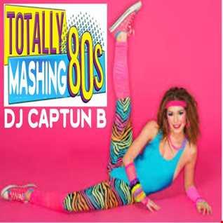 80S MASH UP   DJ CAPTUN B 2017