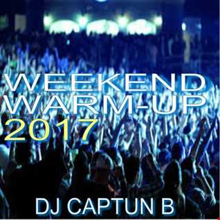 WEEKEND WARM UP   DJ CAPTUN B