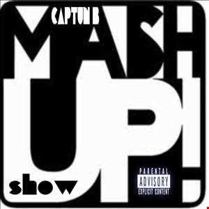 MASH UP SHOW   DJ CAPTUN B