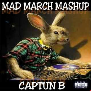 MAD MARCH MASH UP 2018   DJ CAPTUN B
