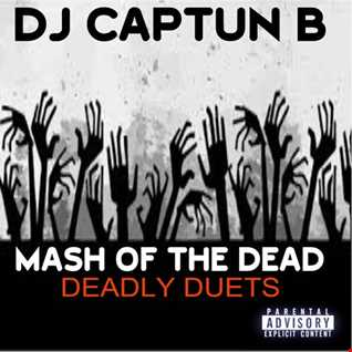 MASH OF THE DEAD  DEADLY DUETS   DJ CAPTUN B