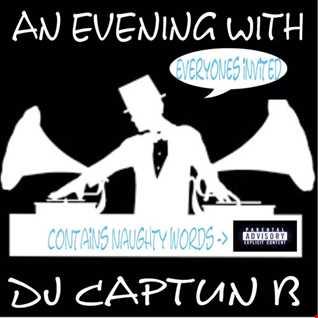AN EVENING WITH   DJ CAPTUN B 2017