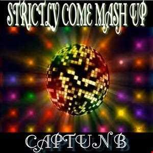 STRICTLY COME MASH UP   CAPTUN B OCTOBER 2013