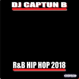 R & B HIP HOP 2018   DJ CAPTUN B